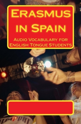 Product picture Erasmus in Spain: Audio Vocabulary for English Tongue Studen