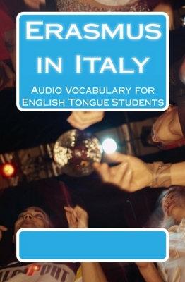 Product picture Erasmus in Italy: Audio Vocabulary for English Tongue Studen