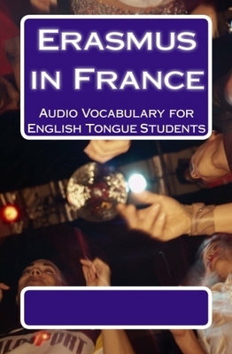 Product picture Erasmus in France: Audio Vocabulary for English Tongue Stude